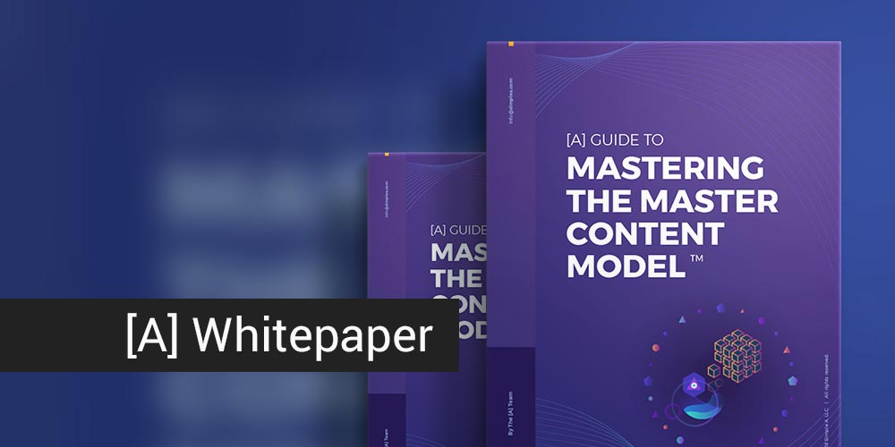 [A] Guide to Mastering the Master Content Model