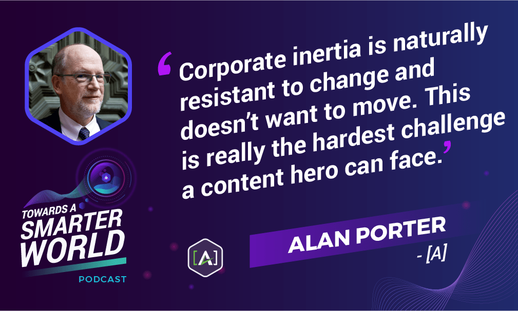 Corporate inertia is naturally resistant to change and doesn't want to move. This is really the hardest challenge a content hero can face.
