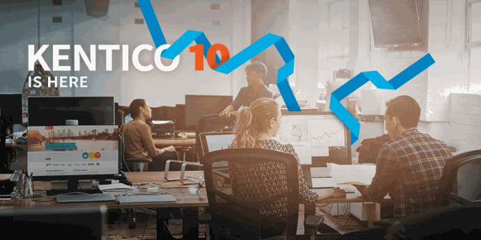 What's New in Kentico 10: MVC Support, Marketing & Performance Upgrades