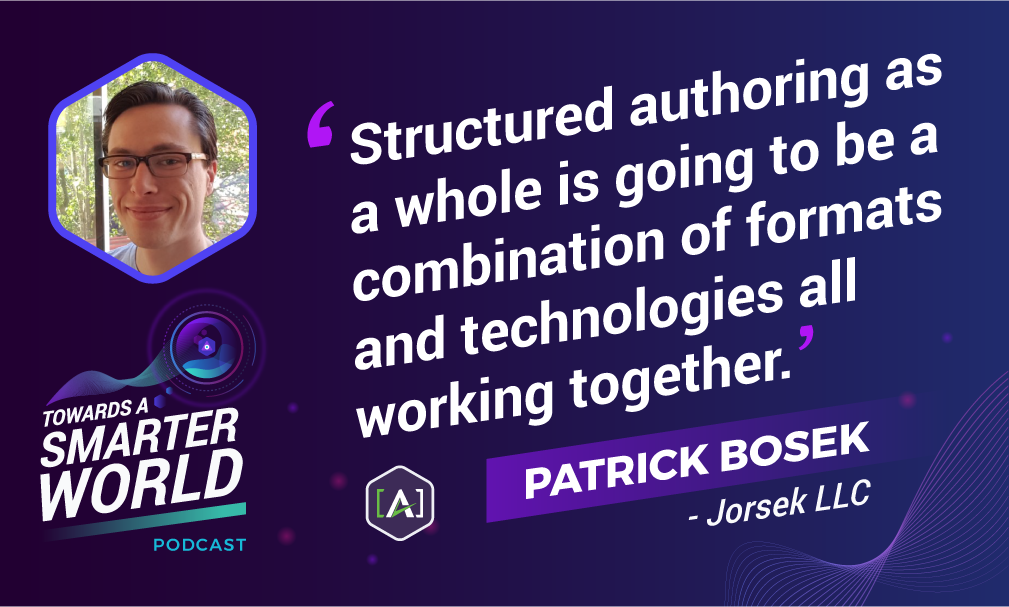 Structured authoring as a whole is going to be a combination of formats and technologies all working together.