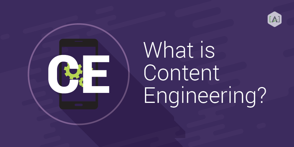 What Is Content Engineering?