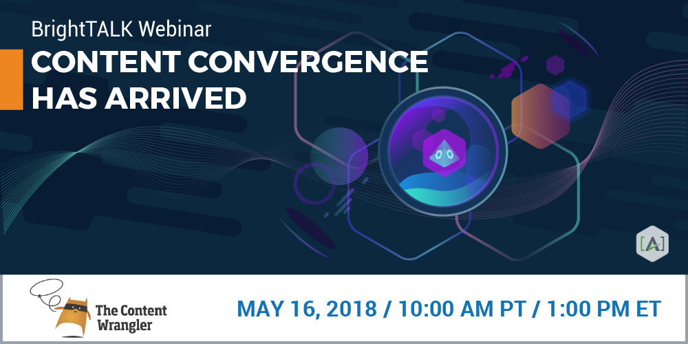 Attend [A]'s Content Convergence Has Arrived Webinar May 16