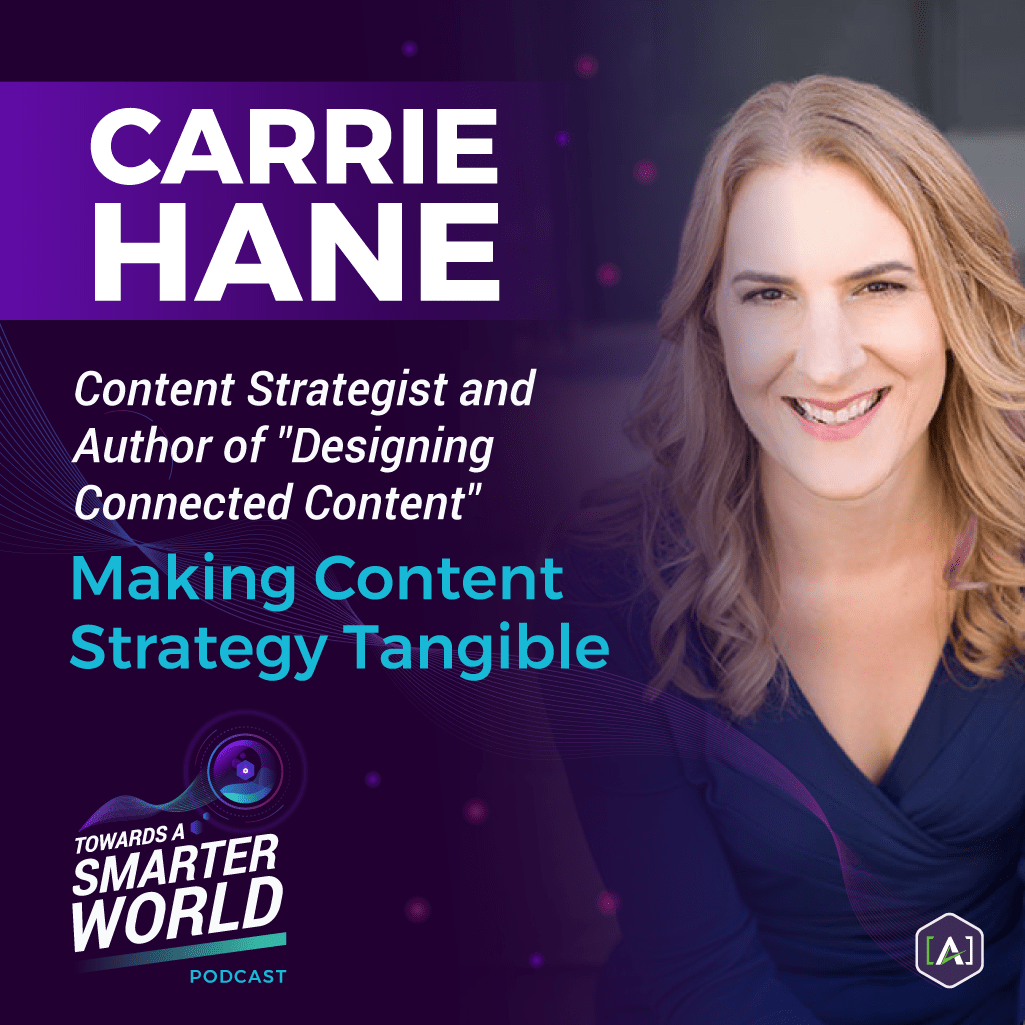 Making Content Strategy Tangible with Carrie Hane