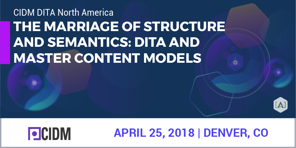 Joe Gollner Talks DITA, Content Models and Content Engineering at CIDM April 23-25