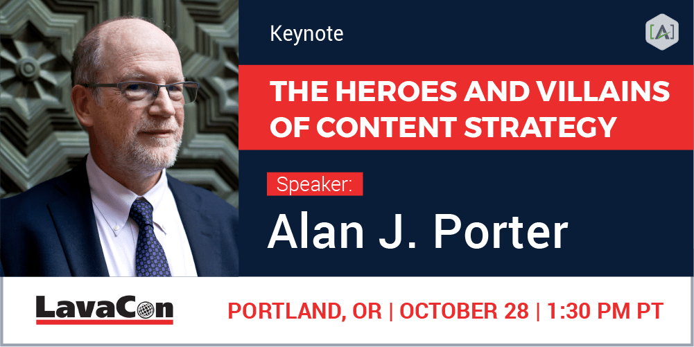 "Alan Porter to Reveal ""The Heroes and Villains of Content Strategy"" at LavaCon 2019"