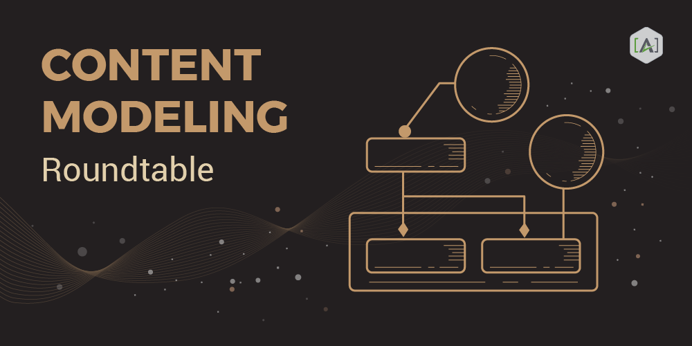 Content Modeling Roundtable 2019